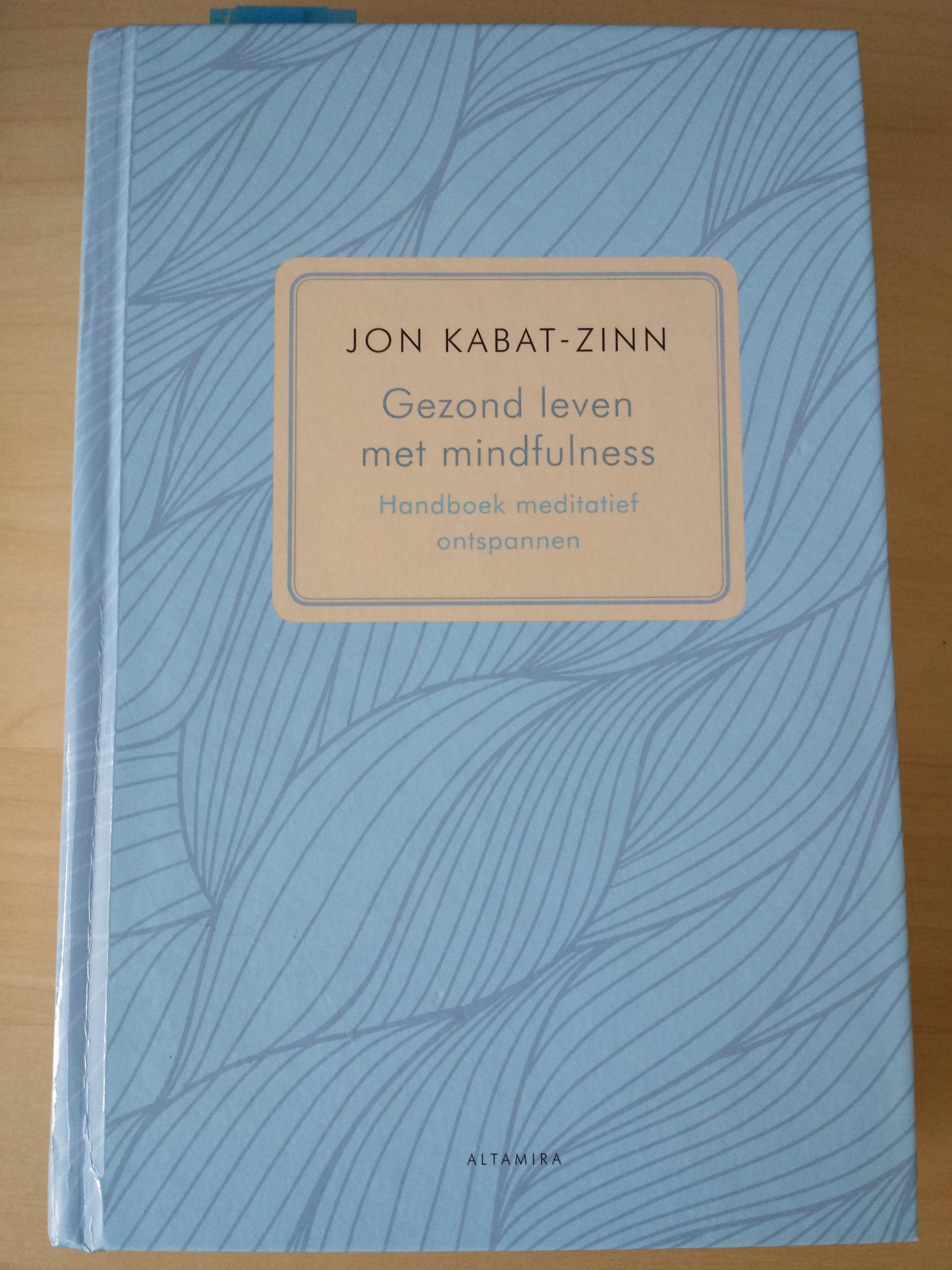 Bij jezelf zijn – Jon Kabat-Zinn Mindfulness Citaat